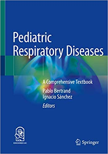 Pediatric Respiratory Diseases: A Comprehensive Textbook
